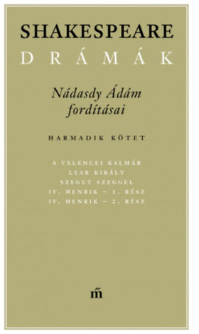 NÁDASDY ÁDÁM - Shakespeare drámák III.