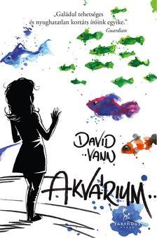 David Vann - Akvárium [antikvár]