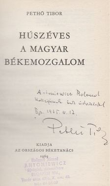 PETHŐ TIBOR - Húsz éves a magyar békemozgalom (dedikált) [antikvár]