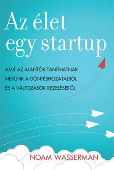 Wasserman, Noam - Az élet egy startup
