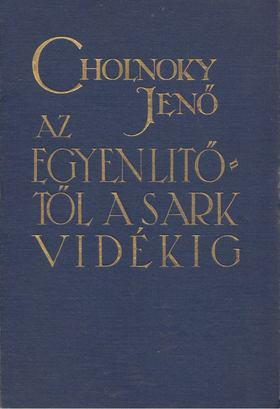 Cholnoky Jenő - Az Egyenlítőtől a Sarkvidékig [antikvár]