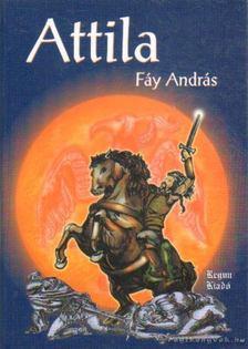 Fáy András - Attila [antikvár]