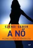 SZENDI GÁBOR - A nő felemelkedése és tündöklése [eKönyv: epub, mobi]