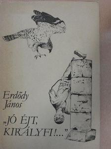 """Erdődy János - """"Jó éjt, királyfi!..."""" [antikvár]"""