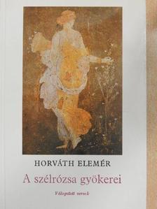 Horváth Elemér - A szélrózsa gyökerei [antikvár]