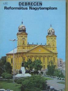 Takács Béla - Debrecen - Református Nagytemplom [antikvár]