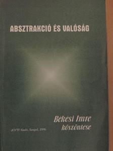 Balázs Géza - Absztrakció és valóság [antikvár]