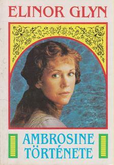 Glyn, Elinor - Ambrosine története [antikvár]