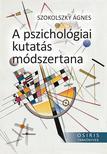 Szokolszky Ágnes - A pszichológiai kutatás módszertana