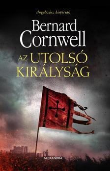 Bernard Cornwell - Az utolsó királyság
