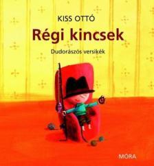 KISS, OTTÓ - Régi kincsek - gyerekversek