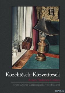 Regéczi Ildikó (szerk.) - Közelítések-Közvetítések/Anton Pavlovics Csehov - Spiró György Cseresznyéskert-fordításával