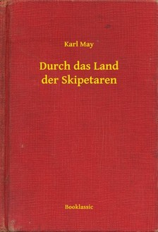 Karl May - Durch das Land der Skipetaren [eKönyv: epub, mobi]