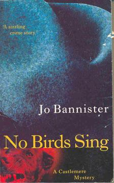 BANNISTER, JO - No Birds Sing [antikvár]