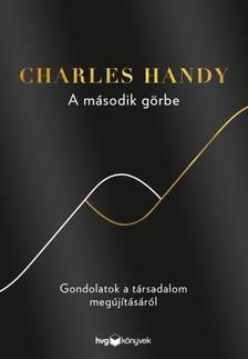 Charles Handy - A második görbe - Gondolatok a társadalom megújításáról [eKönyv: epub, mobi]