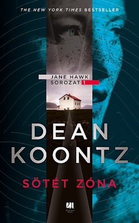 Dean R. Koontz - Sötét zóna - Jane Hawk sorozat 1.