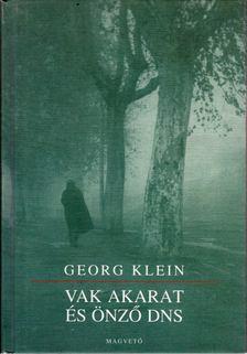 Georg Klein - Vak akarat és önző DNS [antikvár]