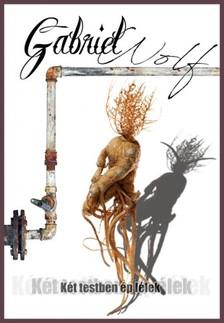 Gabriel Wolf - Két testben ép lélek [eKönyv: epub, mobi]