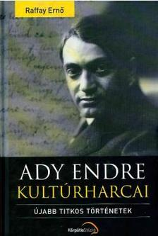 Raffay Ernő - Ady Endre kultúrharcai