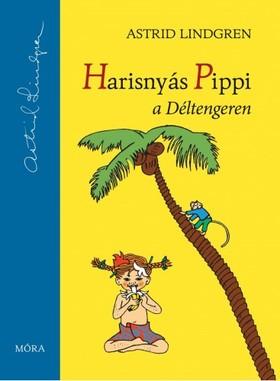 Astrid Lindgren - Harisnyás Pippi a Déltengeren [eKönyv: epub, mobi]