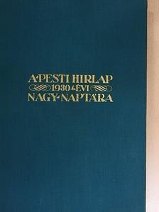 Arnold Zweig - A Pesti Hirlap Nagy Naptára az 1930. közönséges évre [antikvár]