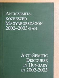 Csáki Judit - Antiszemita közbeszéd Magyarországon 2002-2003-ban [antikvár]