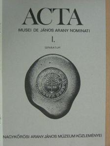 Szabó Attila - Acta Musei de János Arany nominati I. Separatum [antikvár]