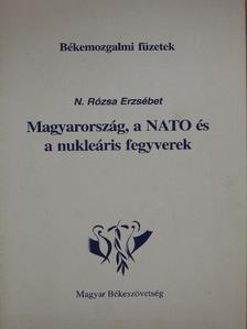 N. Rózsa Erzsébet - Magyarország, a NATO és a nukleáris fegyverek [antikvár]