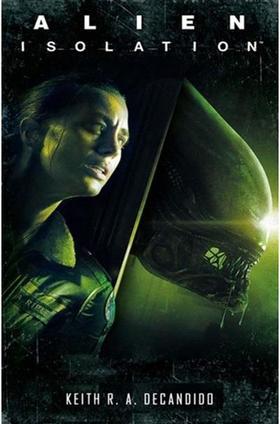 R. A. DeCandido - Alien: Isolation - Izoláció