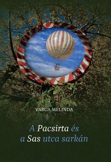 Varga Melinda - A Pacsirta és a Sas utca sarkán