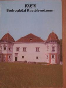 Cseri Miklós - Pácin - Bodrogközi Kastélymúzeum [antikvár]