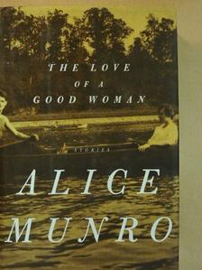 Alice Munro - The Love of a Good Woman [antikvár]