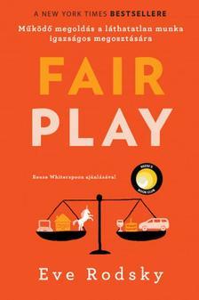 Eve Rodsky - Fair play - Működő megoldás a láthatatlan munka igazságos megosztására