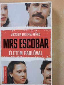 Victoria Eugenia Henao - Mrs Escobar [antikvár]