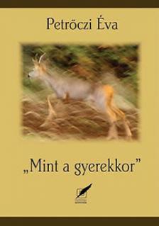 """Petrőczi Éva - """"Mint a gyerekkor"""""""