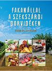 Erdélyi Z. Ágnes - Fakanállal a szekszárdi borvidéken - ételek és történetek