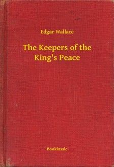 Edgar Wallace - The Keepers of the King's Peace [eKönyv: epub, mobi]