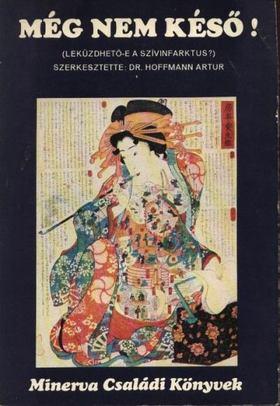 Hoffmann Artúr,dr. - Még nem késő! [antikvár]