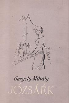 Gergely Mihály - Józsáék [antikvár]