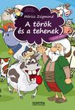 MÓRICZ ZSIGMOND - A török és a tehenek és más mesék
