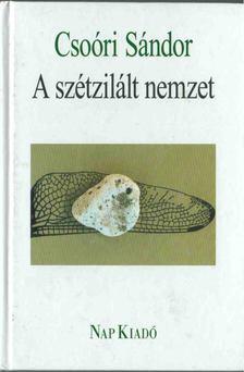 Csoóri Sándor - A szétzilált nemzet [antikvár]