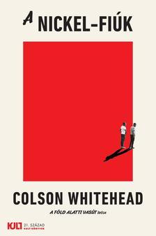 Colson Whitehead - A Nickel-fiúk