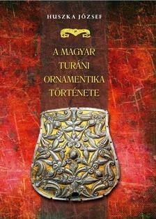 Huszka József - A magyar turáni ornamentika története