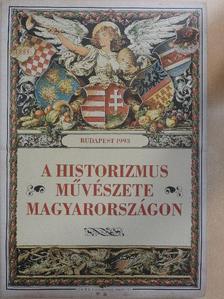 B. Nagy Anikó - A historizmus művészete Magyarországon [antikvár]