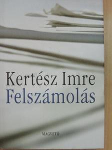 Kertész Imre - Felszámolás [antikvár]