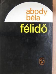 Abody Béla - Félidő [antikvár]