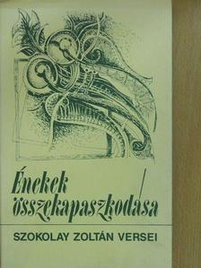 Szokolay Zoltán - Énekek összekapaszkodása (dedikált példány) [antikvár]
