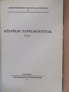 Balázs Sándor - Külföldi tanulmányutak 1961 [antikvár]