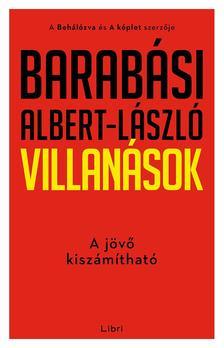Barabási Albert László - Villanások - A jövő kiszámítható