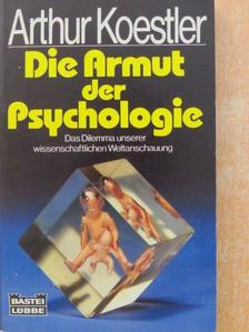 Arthur Koestler - Die Armut der Psychologie [antikvár]